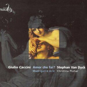 Giulio Caccini: Madrigali e arie - Stephan Van Dyck/Christina Pluhar
