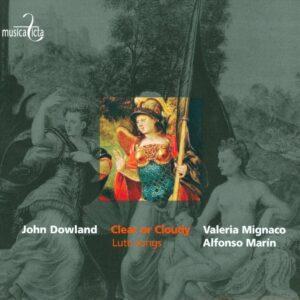 John Dowland: Clear or Cloudy, Lute songs - Valeria Mignaco, Alfonso Marin