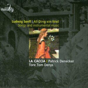 Ludwig Senfl: Songs and Instrumental Music - Tore Tom Denys, La Caccia, Patrick Denecker