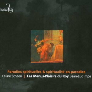 Parodies spirituelles & Spiritualités en parodie - Celine Scheen, Menus Plaisirs du Roy, Jean-Luc Impe