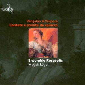 Pergolesi & Porpora: Cantate e sonate da camera - Magali Leger, Ensemble Rosasolis