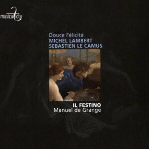 Michel Lambert & Albert Le Camus: Airs de cour, Douce félicité - Il Festino, Manuel de Grange