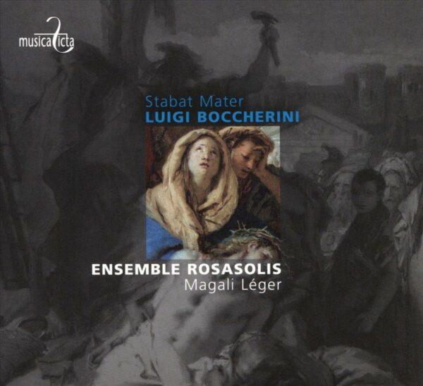 Luigi Boccherini: Stabat Mater, String Quintet Op. 45 No. 1 - Magali Leger, Rosalis